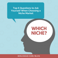 Top 6 Questions to Ask Yourself When Choosing a Niche Market