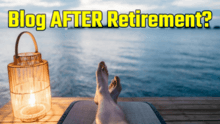 start a blog after retirement